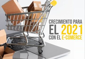 Crecimiento para el 2021 con el E-comerce